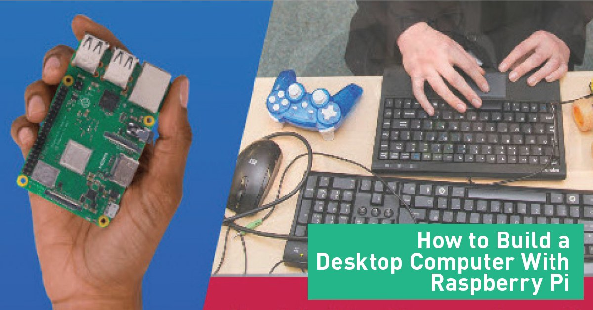 FEATURE - How to Build a Desktop Computer With Raspberry Pi