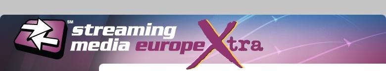 Streaming Media Europe Xtra