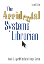 The Accidental Systems Librarian 2nd Ed
